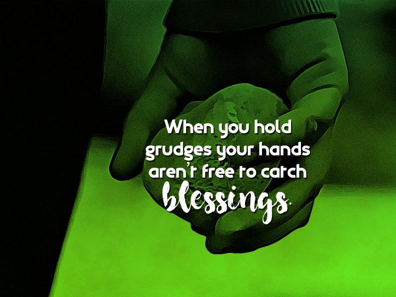 Stop-It-6-2-19-Grudges-catch-blessings