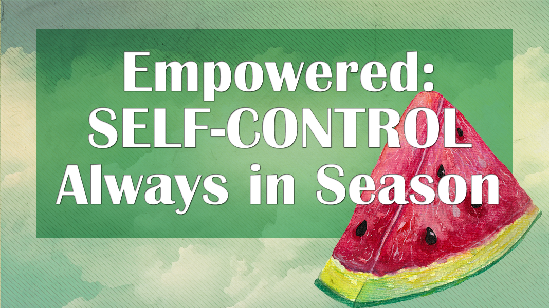 Empowered-7-18-21-Self-Control-1a