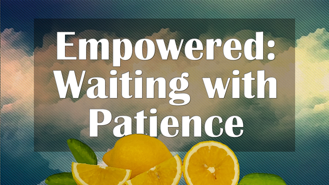Empowered-6-13-21-Patience-1a
