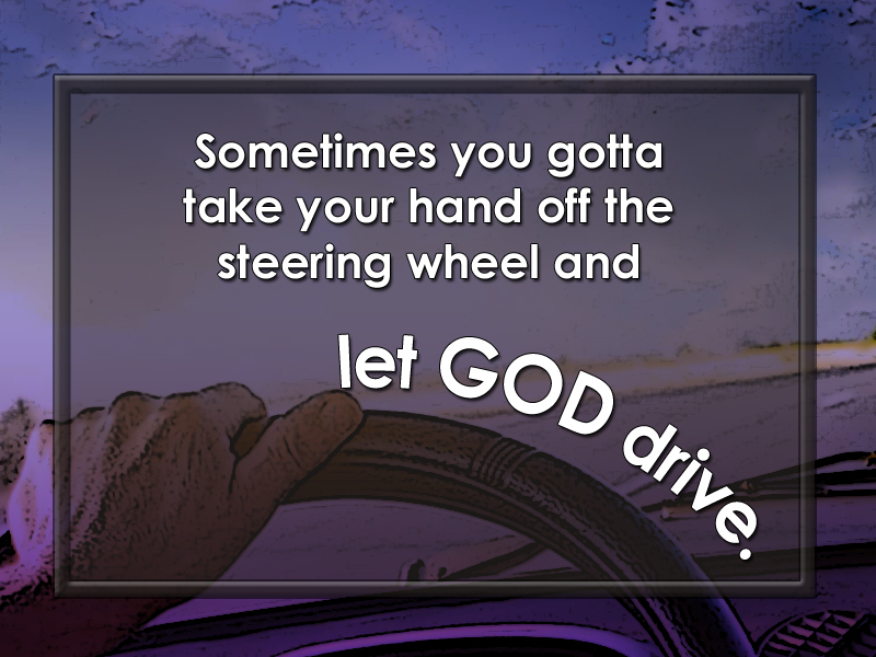 Giving Up Control let God drive