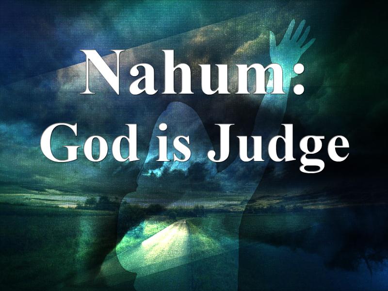 Prophets-8-2-20-Nahum-1a