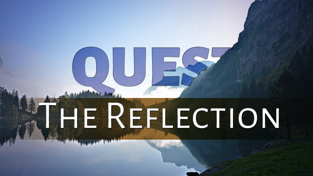 Quest-8-22-21-The-Reflection-1a
