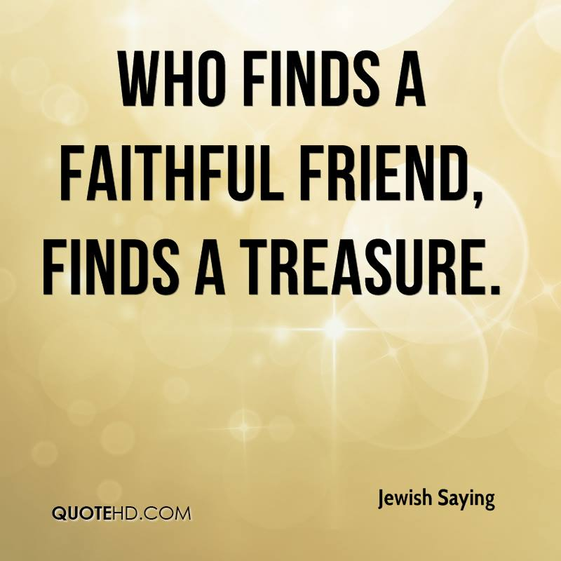 jewish-saying-quote-who-finds-a-faithful-friend-finds-a-treasure