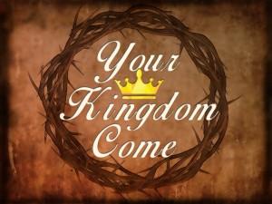 Your Kingdom Come 1