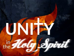 Unity in the Holy Spirit 1