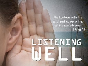 Listening Well 7-17-16 1