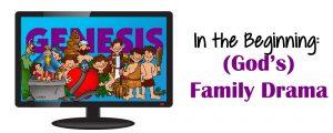 "Worship Brainstorming Summary: ""In the Beginning: (God's) Family Drama"""