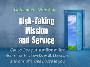 September 2017: Risk-Taking Mission and Service