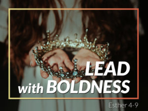 """June 23, 2019 message: """"Lead with Boldness"""""""