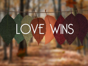 "November 24, 2019 message: ""Love Wins"""